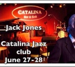 June 27-28, 2014: Catalina Jazz club in Hollywood California